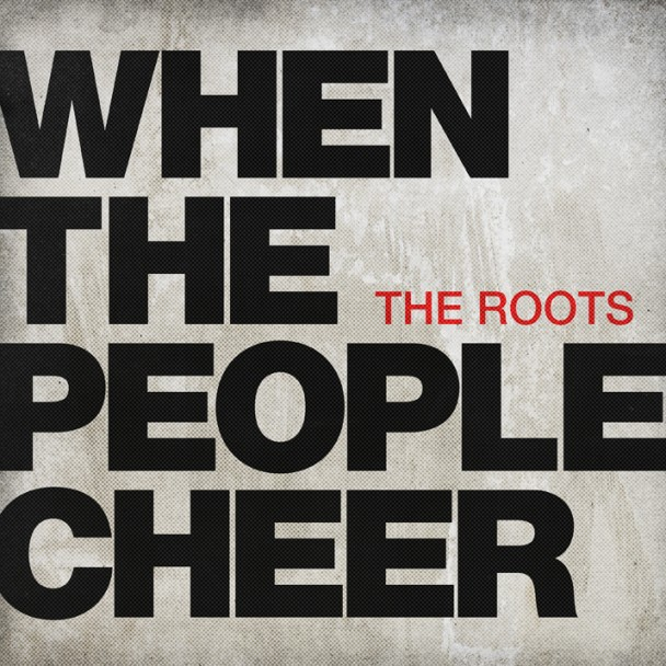 The-Roots-When-The-People-Cheer-00